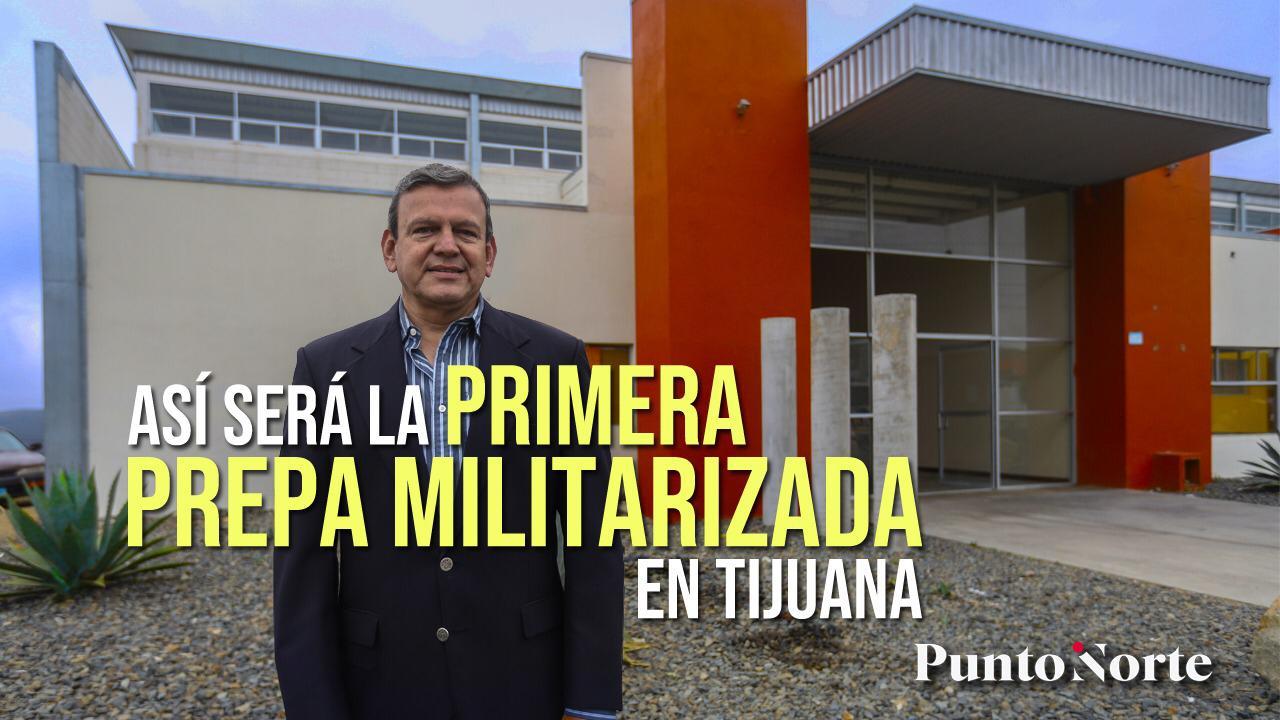 Preparatoria militarizada en Tijuana: un frente contra la delincuencia