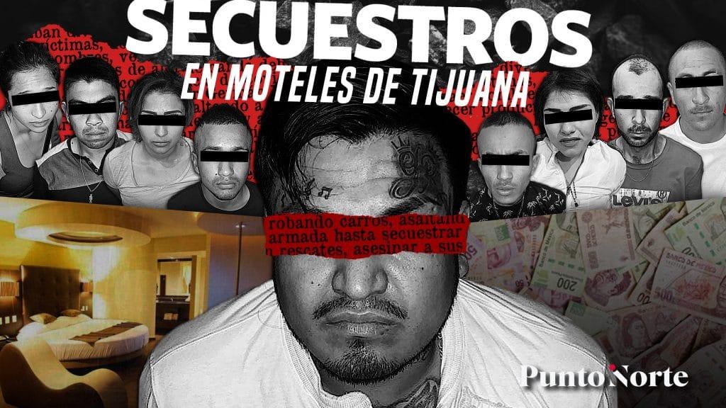 Secuestradores operaban en moteles de Tijuana y asesinaban después de cobrar rescate